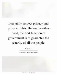 I certainly res... Respect Privacy Quotes