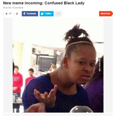 Black Lady Meme - confused black girl meme