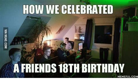Birthday Memes 18 - 25 best memes about google 18th birthday google 18th birthday memes