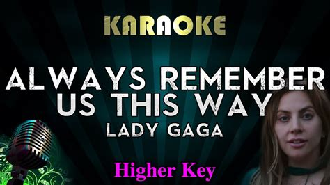 Always Remember Us This Way (higher Key