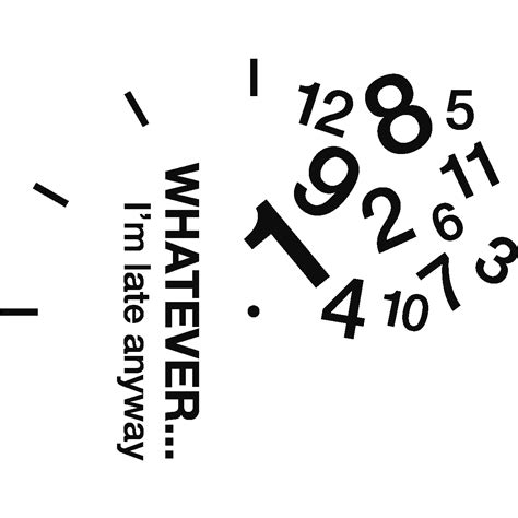 Whatever I M Late Anyway Uhr by Sticker Horloge Whatever I M Late Anyway Sticker