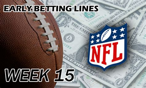 nfl odds week  early betting lines predictions  picks