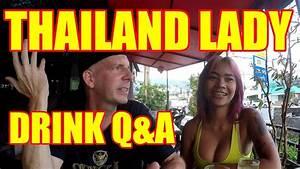 THAILAND LADY DRINK Q&A V247 - YouTube
