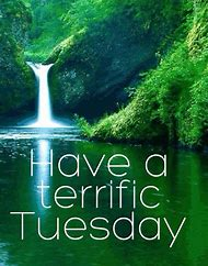 Have Terrific Tuesday Good Morning