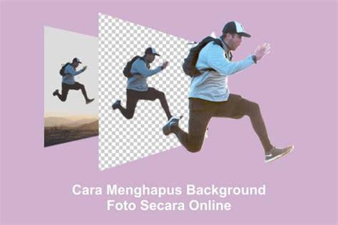 menghapus background foto menjadi transparan secara