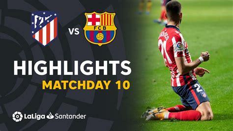 Highlights Atletico Madrid vs FC Barcelona (1-0) - YouTube