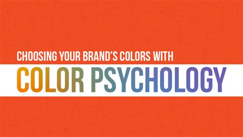 Choosing Your Brand's Colors With Color Psychology