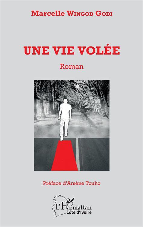une vie vol 201 e roman marcelle wingod godi livre ebook