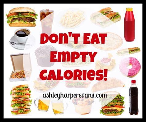 Don't Eat Empty Calorie Foods