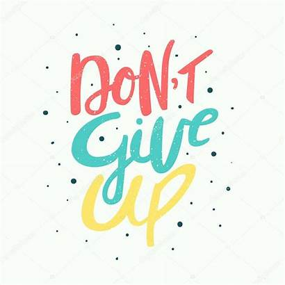 Give Don Motivation Dont Phrase Lettering Clipart