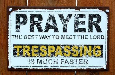 Prayer The Best Way To Meet The Lord Trespassing Is Much