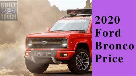 hot news  ford bronco price  release date pagebdcom
