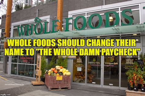 Whole Foods Meme - whole foods imgflip