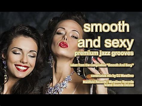 dj maretimo smooth and sexy full album continuous mix 2 hours hd 2018 jazz bar lounge