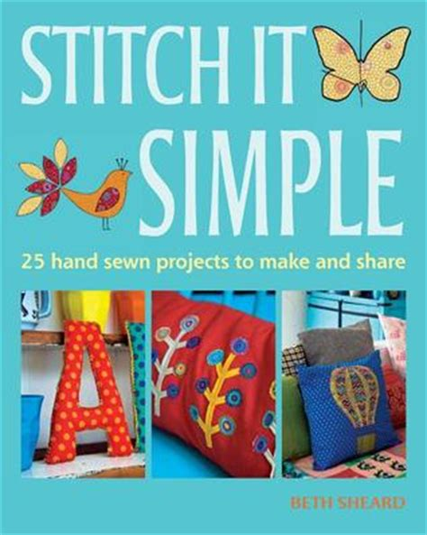 stitch  simple  hand sewn projects    share  beth sheard