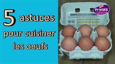 comment cuisiner les oeufs 5 astuces pratiques pour cuisiner les oeufs pratiks