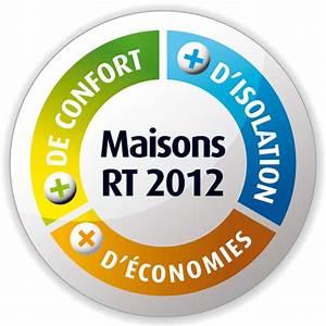 Rt 2012 Obligatoire : r glementation rt 2012 lmo ma tre d 39 oeuvre ~ Mglfilm.com Idées de Décoration