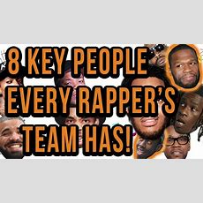 The 8 Key People On Every Famous Rappers Team  Youtube