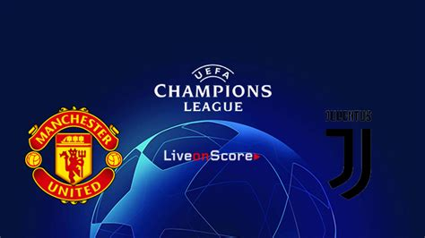 manchester united  juventus preview  prediction  stream uefa champions league