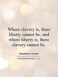Abraham Lincoln... Black Slave Quotes