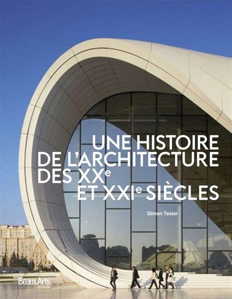 histoire de l architecture moderne une histoire de l architecture des xxe et xxie siecles