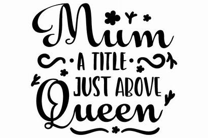 Mum Queen Above Title Svg Cut Craft