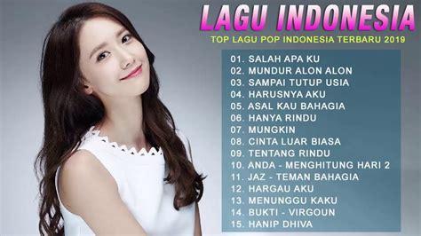 Daftar lagu pop indonesia terbaik 2019. Top Lagu Pop Indonesia Terbaru 2019 Hits Pilihan Terbaik+enak Didengar Waktu Kerja - YouTube
