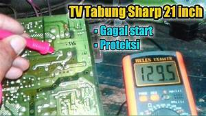 Cara Memperbaiki Tv Sharp Piccolo 21 Inch  Gagal Start
