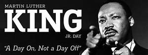 Martin Luther King Day Jr A Day On Not A Day Off - Images ...