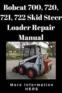 Bobcat 700  720  721  722 Skid Steer Loader Repair Manual