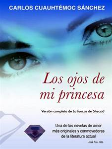 EL HOGAR DE LOS LIBROS : Los ojos de mi princesa CARLOS CUAUHTÉMOC SÁNCHEZ