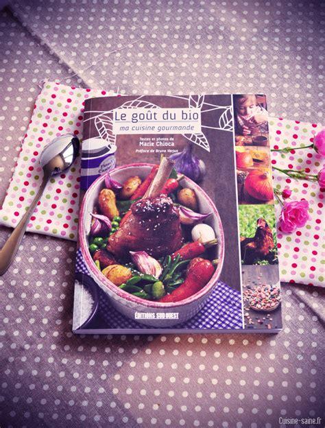 livre cuisine bio livre de cuisine bio le goût du bio ma cuisine gourmande