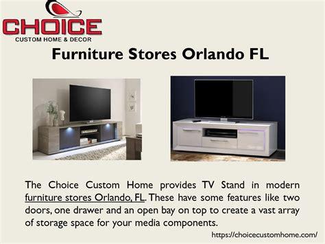 Furniture Stores Orlando Fl By Choice Custom Home Issuu