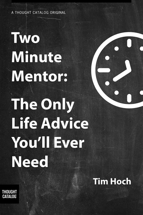 Two Minute Mentor: The Only Life Advice You'll Ever Need