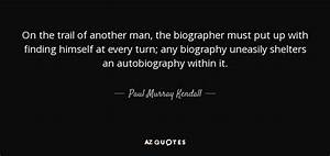 Paul Murray Kendall quote: On the trail of another man ...