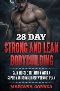 28 Day Strong And Lean Bodybuilding   Gain Muscle Definition With A Super Man Bodybuilder