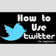 How To Use Twitter  Learn Twitter In 15 Mins Youtube