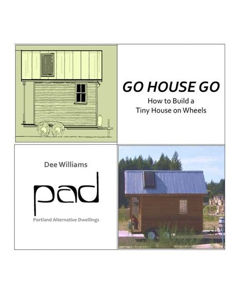 Tiny House Design Construction Guide Ebook Pdf by Go House Go By Williams A Diy Tiny House Building Guide