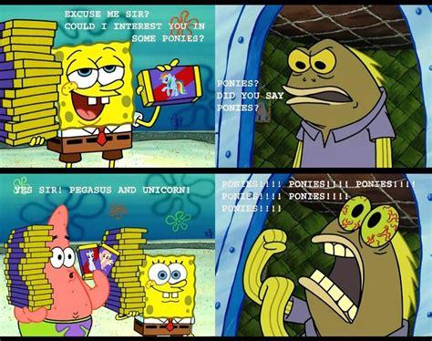 Chocolate Meme Spongebob - spongebob chocolate guy going crazy over ponies mlp fim crossovers pinterest pony mlp