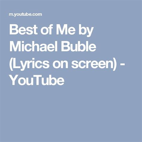michael buble best of me by michael buble lyrics on screen
