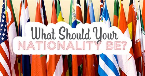 What Should Your Nationality Be?  Quiz Quizonycom