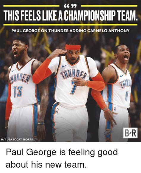 Paul George Memes - this feels like a championship team paul george on thunder adding carmelo anthony 13 br ht usa