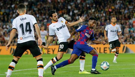 Barcelona vs Valencia con Ansu Fati: ver goles, resultado ...