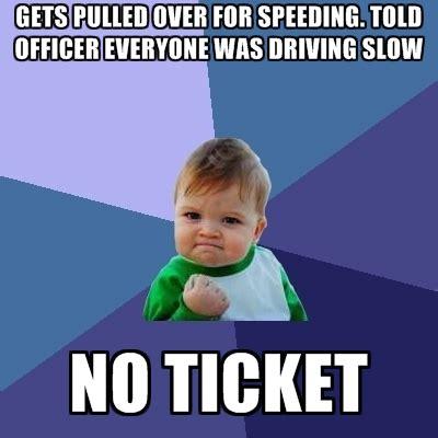 Speeding Meme - pulled over meme memes