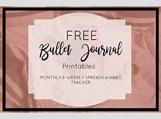 Free Bullet Journal Printables Weekly, Monthly, and Habit
