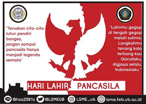 Hari lahir pancasila yang jatuh pada hari senin, tanggal 1 juni 2021 ini. HARI LAHIR PANCASILA - LSME FEB UB