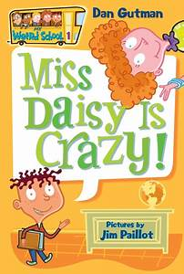My Weird  #1 Miss Daisy Is Crazy!, By Dan Gutman , Illustrated by Jim Paillot
