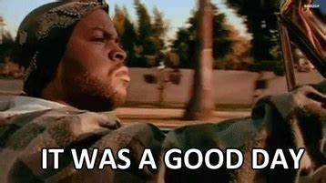 Today Was A Good Day Meme - ice cube gif find share on giphy