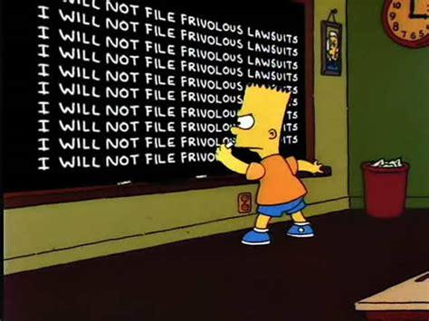 I Will Not File Frivolous Lawsuits « Bart's Blackboard