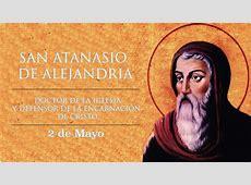 Hoy celebramos a San Atanasio, doctor de la Iglesia y